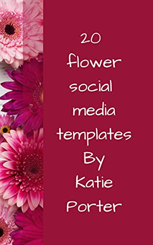 20 flower social media posts - Read for you to customise for your social media! (English Edition)