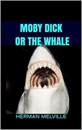 Moby Dick Or The Whale (English Edition)