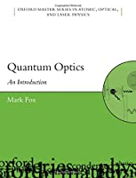 Quantum Optics: An Introduction (Oxford Master Series in Physics, 6)