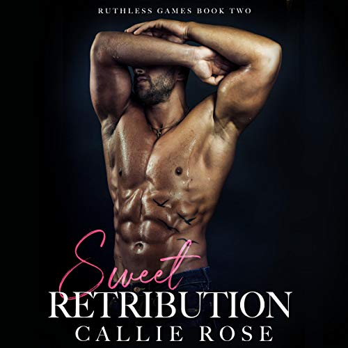 Sweet Retribution Audiobook By Callie Rose cover art