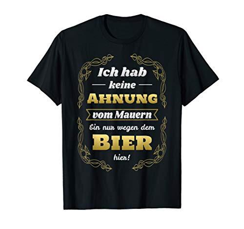 Maurer Bier Maurermeister Maurerlehrling Baustelle Lustiges T-Shirt