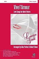 Vive L'amour: Ttbb (Lawson-gould)