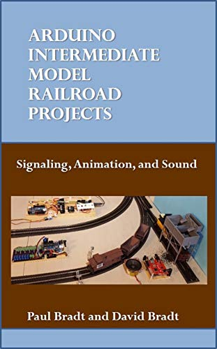 Arduino Intermediate Model Railroad Projects
