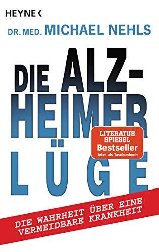 Die Alzheimer-Lüge: Die Wahrheit über eine vermeidbare Krankheit