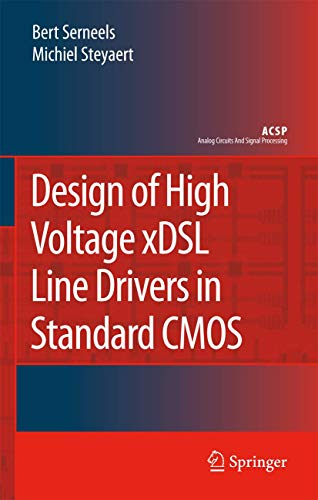 Design of High Voltage xDSL Line Drivers in Standard CMOS (Analog Circuits and Signal Processing)