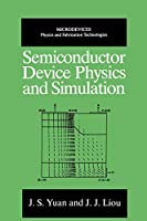Semiconductor Device Physics and Simulation (Microdevices)