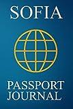 Sofia Passport Journal: Blank Lined Sofia (Bulgaria) Travel Journal/Notebook/Diary - Great Sofia (Bulgaria) Gift/Present/Souvenir for Travel Lovers