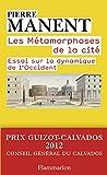 Les métamorphoses de la cité - Essai sur la dynamique de l'Occident