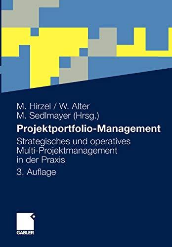 Projektportfolio-Management: Strategisches und operatives Multi-Projektmanagement in der Praxis
