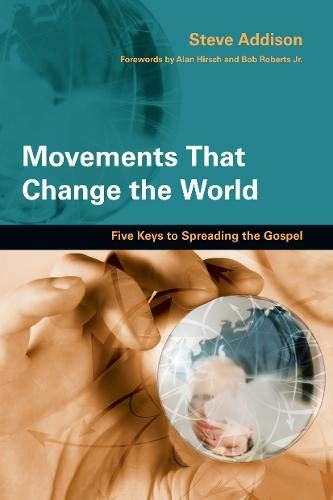 Image of Movements That Change the World: Five Keys to Spreading the Gospel