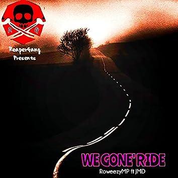 We Gone' Ride