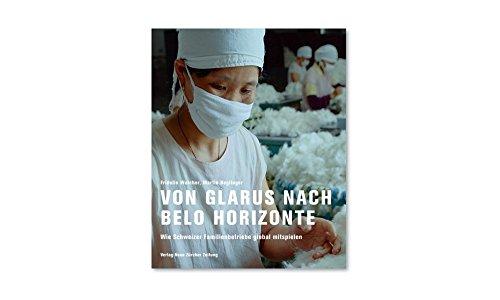 Von Glarus nach Belo Horizonte: Wie Schweizer Familienbetriebe global mitspielen