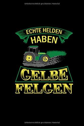 Echte Helden Haben Gelbe Felgen: Notizbuch A5 Punktraster Traktoren | Landwirt Geschenke | Lustige Bauern Sprüche Für Traktor Fans | Trecker & Schlepper Notizblock & Skizzenbuch