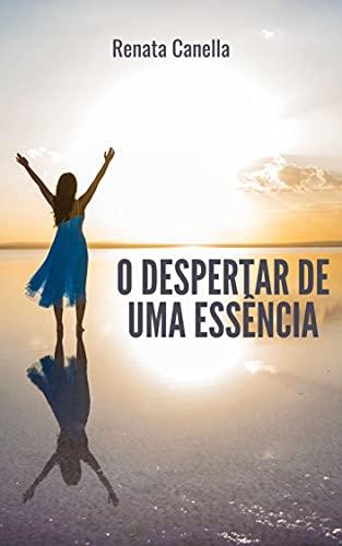 O DESPERTAR DE UMA ESSÊNCIA