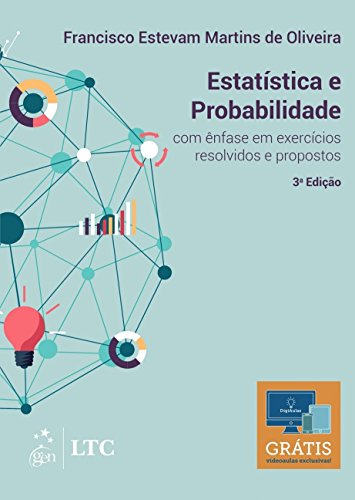 Estatística e Probabilidade: com ênfase em exercícios resolvidos e propostos