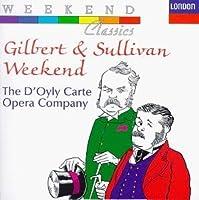 Gilbert & Sullivan Weekend / Weekend