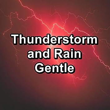 Thunderstorm and Rain Gentle