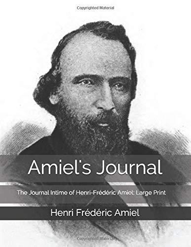 Amiel's Journal: The Journal Intime of Henri-Frédéric Amiel: Large Print