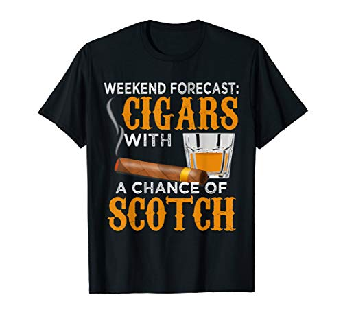 Weekend Forecast Cigars Scotch Cigar Whiskey Gift For Dad T-Shirt