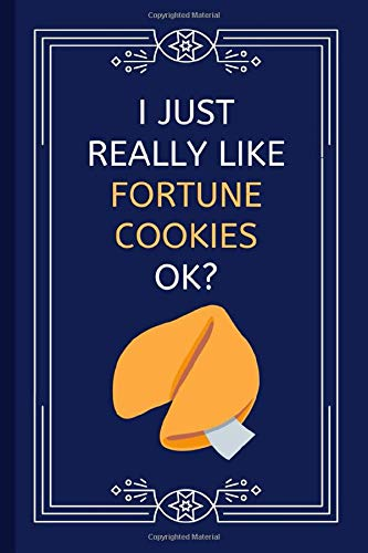 I Just Really Like Fortune Cookies OK?: Funny Lined Notebook / Journal / Diary for Kids