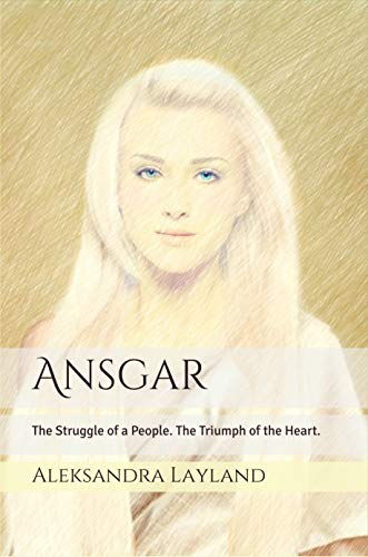 Ansgar: The Struggle of a People. The Triumph of the Heart.