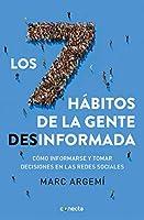 Los 7 hábitos de la gente desinformada / 7 Habits of Misinformed People