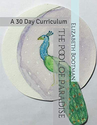 The Pool of Paradise: A 30 Day Curriculum