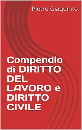 Compendio di DIRITTO DEL LAVORO e DIRITTO CIVILE (Manualistica STUDIOPIGI)