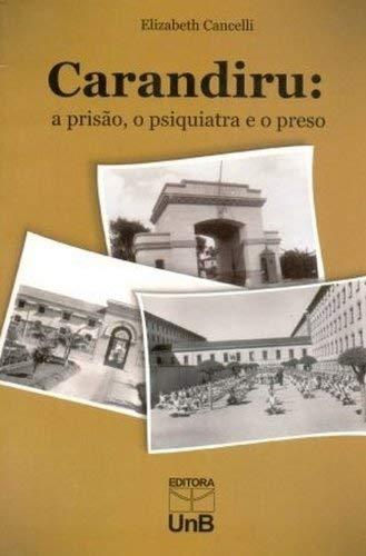 Carandiru: a Prisão, o Psiquiatra e o Preso