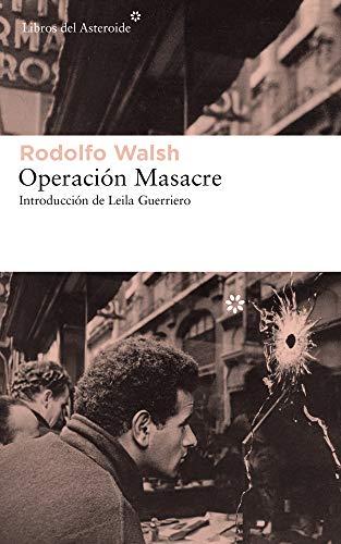 Operación Masacre: 203 (Libros del Asteroide)