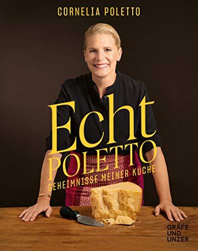 Echt Poletto: Geheimnisse meiner Küche (Gräfe und Unzer Einzeltitel)