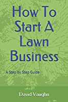 How To Start A Lawn Business