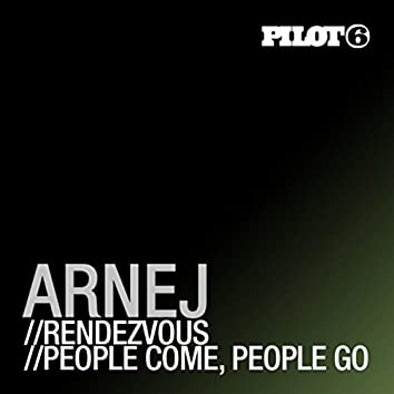 Rendezvous / People Come, People Go