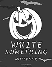 "NOTEBOOK WRITE SOMETHING: Halloween Notebook/ Girls & Boys Notebook/ HALLOWEEN COVER/ 8.5""x11""/ 100 pages"