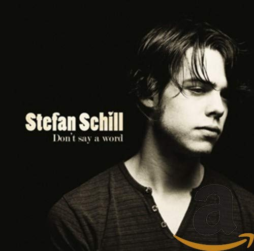 Stefan Schill - Don't Say A Word