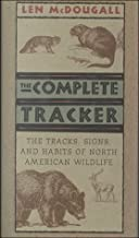 The Complete Tracker The Tracks, Signs and Habits of North American Wildlife