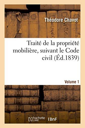 Traité de la propriété mobilière, suivant le Code civil. Volume 1