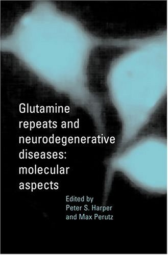 Glutamine Repeat and Neurodegenerative Diseases: Molecular Aspects