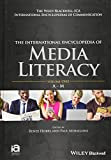 The International Encyclopedia of Media Literacy, 2 Volume Set (ICAZ - Wiley Blackwell-ICA International Encyclopedias of Communication)