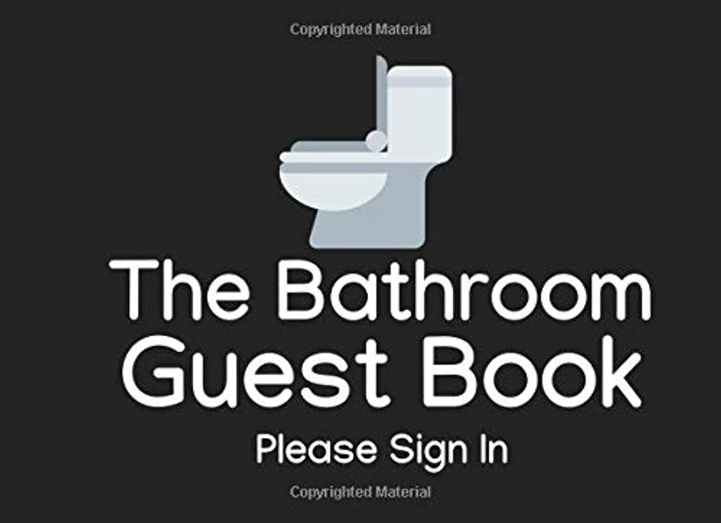 The Bathroom Guestbook: Perfect Funny House Warming Gift for that Special Person