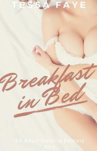 Breakfast in Bed: An Adult Nursing Fantasy