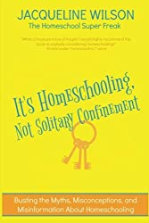 It's Homeschooling, Not Solitary Confinement (AFFILIATE)