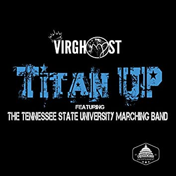 Titan Up (feat. The Tennesee State University Marching Band)