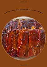 Super Awesome Barbecue Sauce, Spice and Rub Recipes for the Grill or Smoker