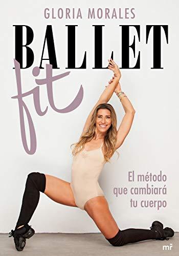 Ballet Fit: El método que cambiará tu cuerpo (Fuera de Colección)