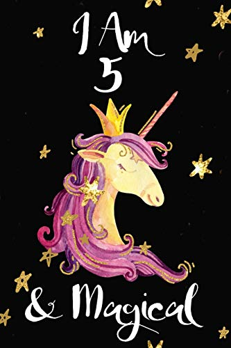 I Am 5 & Magical: Gorgeous Unicorn Princess Novelty Gift for Girls ~ Happy Birthday Notebook, Small Diary Blank Lined Pages