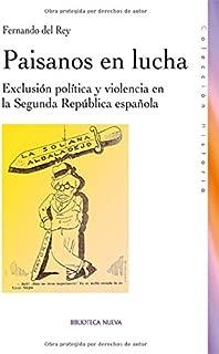 Paisanos en lucha. Exclusión política y violencia en la Segunda República española (Spanish Edition)