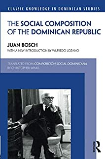 Social Composition of the Dominican Republic (Classic Knowledge in Dominican Studies)