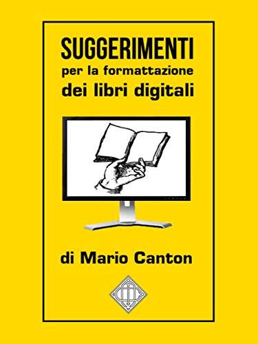 Suggerimenti per la formattazione dei libri digitali (Italian Edition)