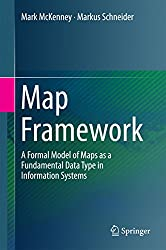 Map Framework: A Formal Model of Maps as a Fundamental Data Type in Information Systems